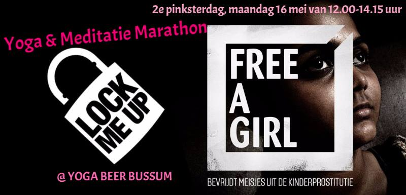 Yoga & Meditatie Marathon for Lock me up Free a girl